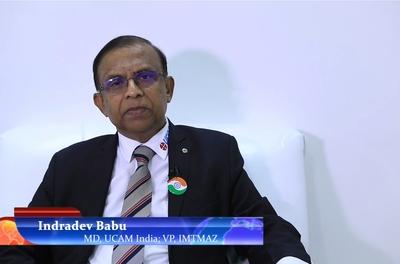 "Indradev Babu MD, UCAM India;VP, IMTMAZ "" Products are focused on productivity & higher performance""   IMTEX"